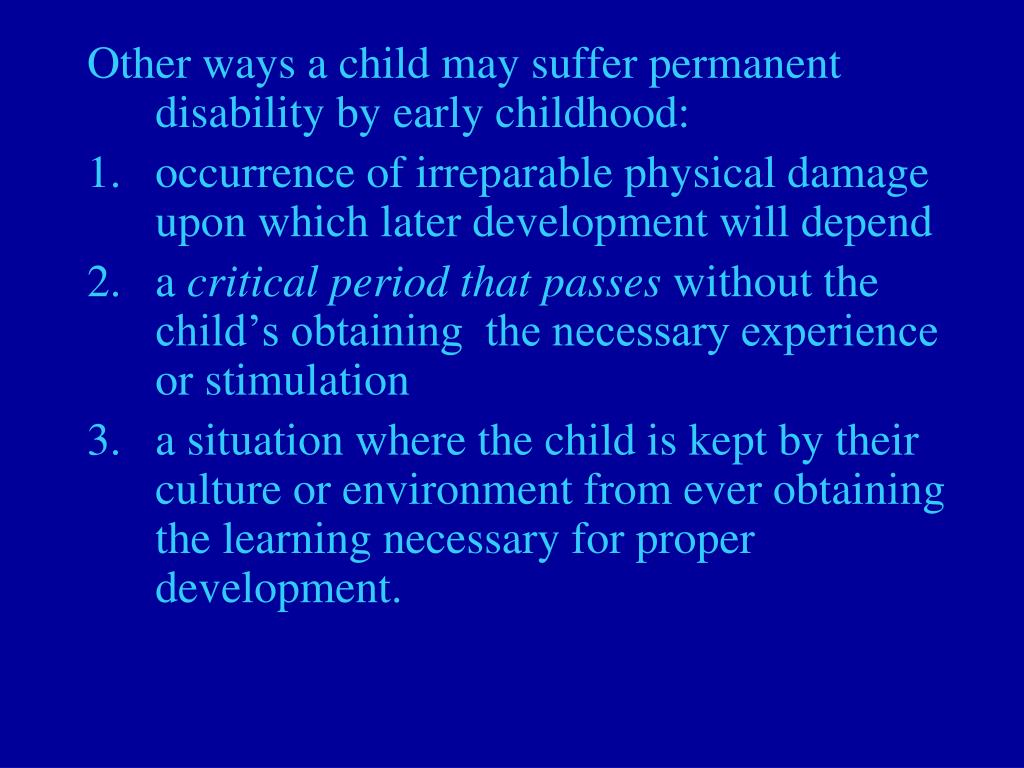 Other ways a child may suffer permanent disability by early childhood: