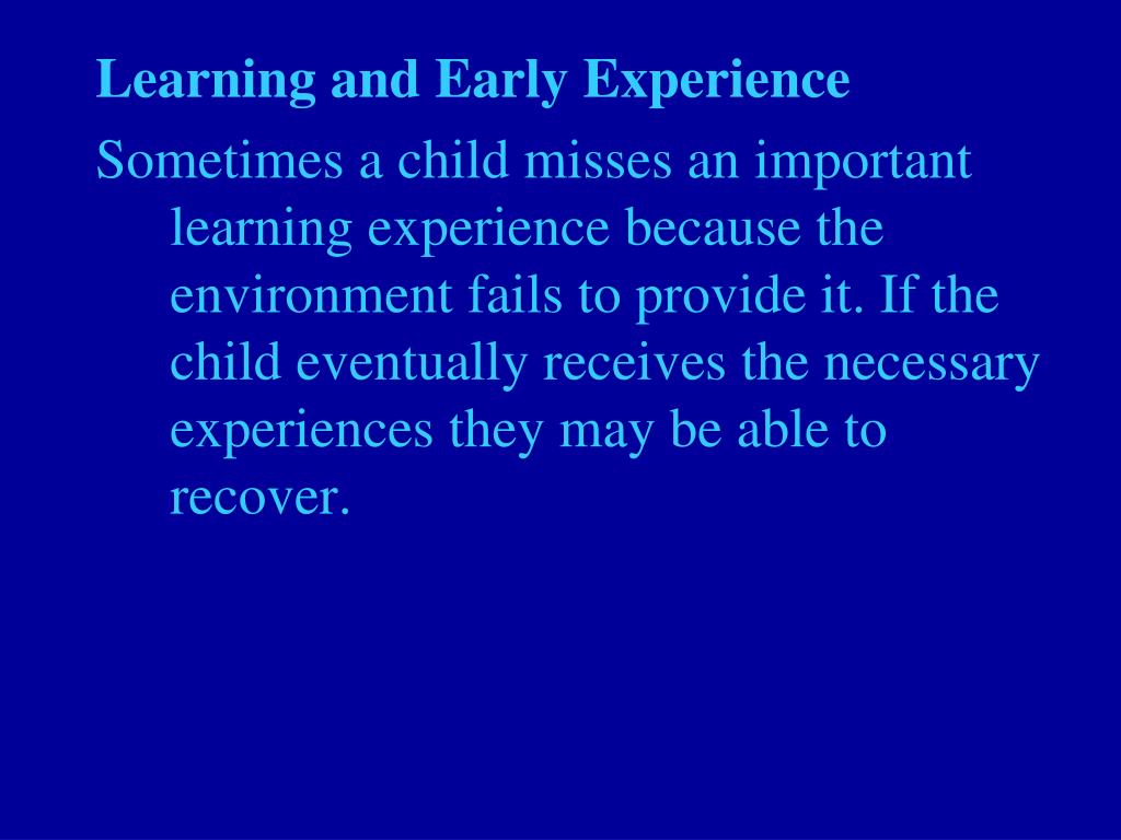 Learning and Early Experience