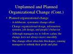 unplanned and planned organizational change cont16