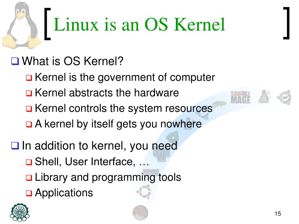 Linux is an OS Kernel