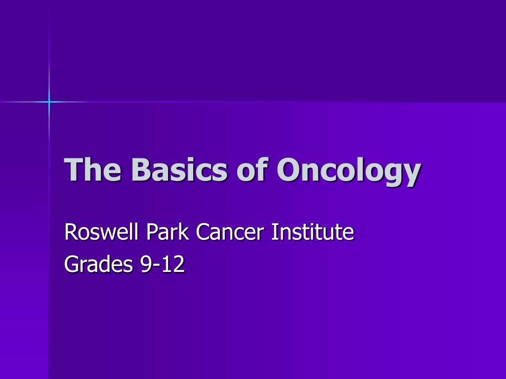 the basics of oncology l.
