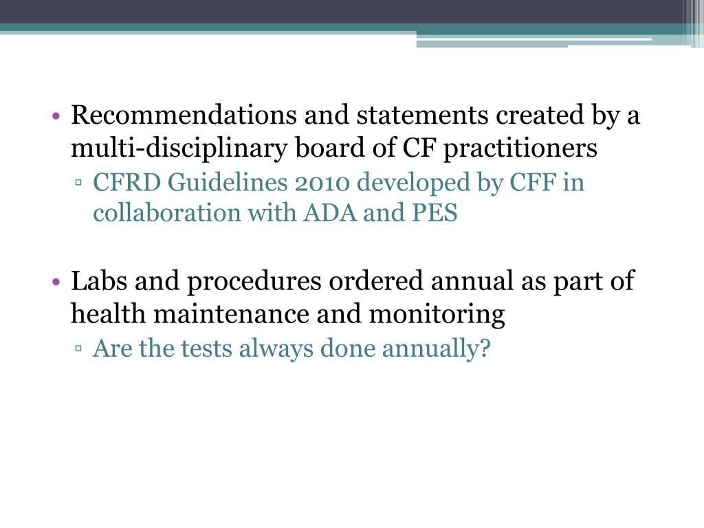 Recommendations and statements created by a multi-disciplinary board of CF practitioners