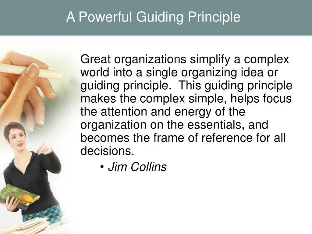 A Powerful Guiding Principle