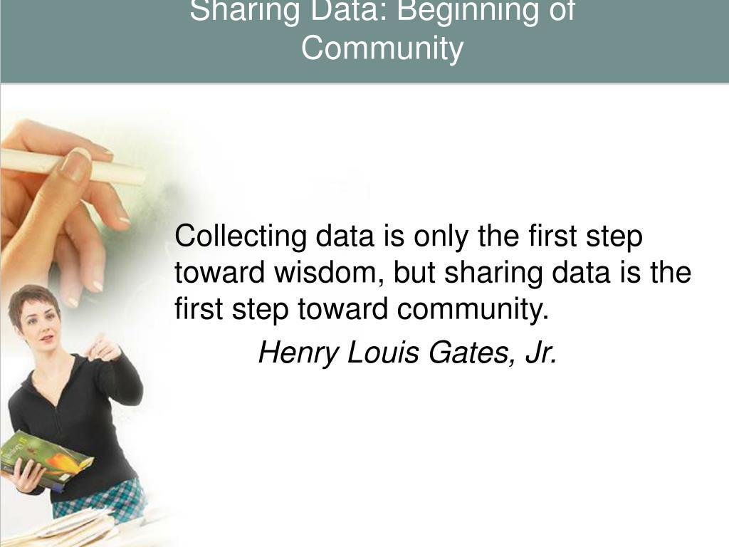 Sharing Data: Beginning of Community
