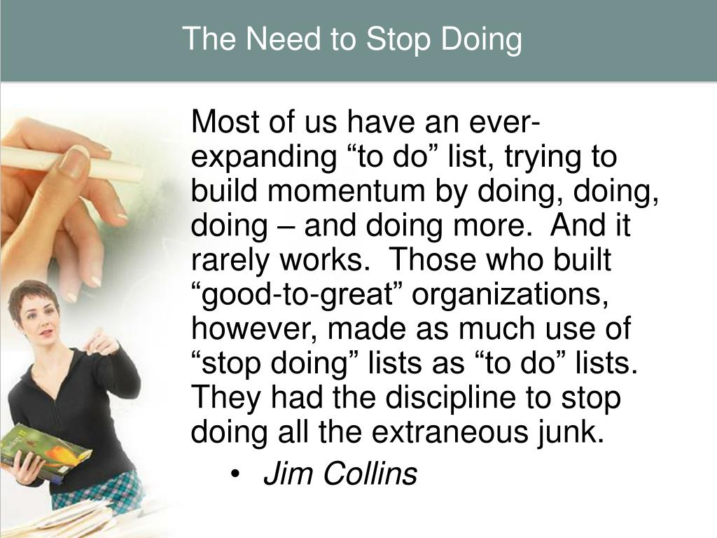 The Need to Stop Doing
