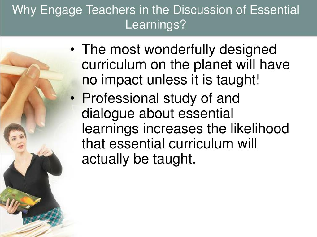Why Engage Teachers in the Discussion of Essential Learnings?