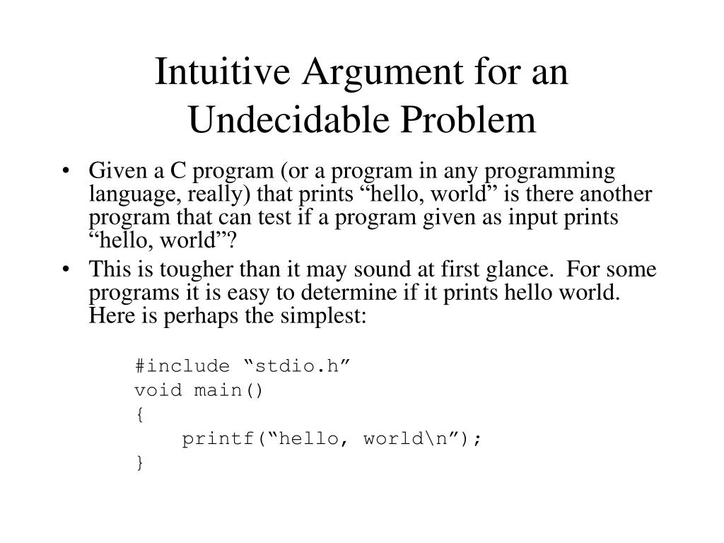 Intuitive Argument for an Undecidable Problem