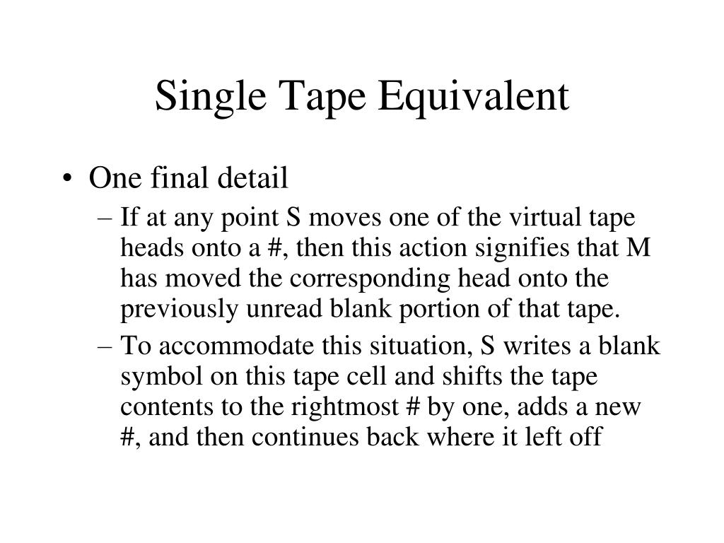 Single Tape Equivalent