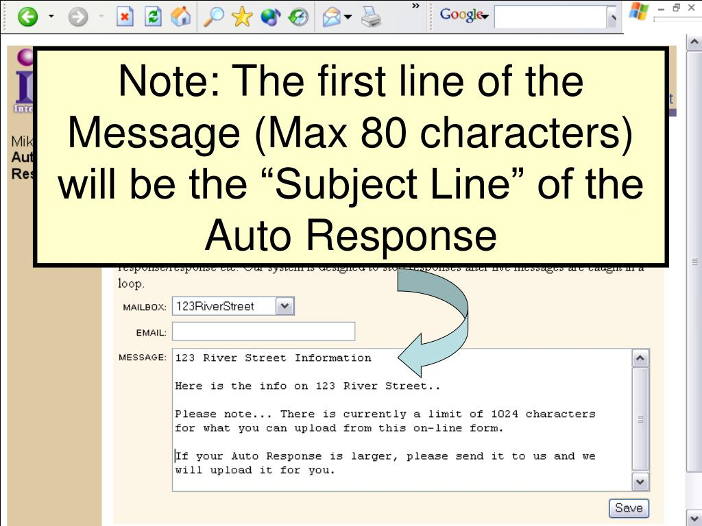 "Note: The first line of the Message (Max 80 characters) will be the ""Subject Line"" of the            Auto Response"