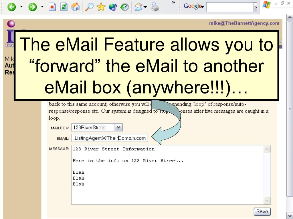 "The eMail Feature allows you to ""forward"" the eMail to another eMail box (anywhere!!!)…"