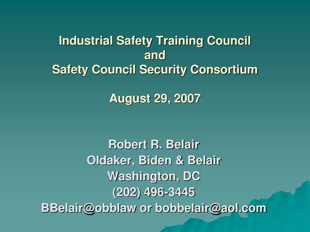 industrial safety training council and safety council security consortium august 29 2007 l.
