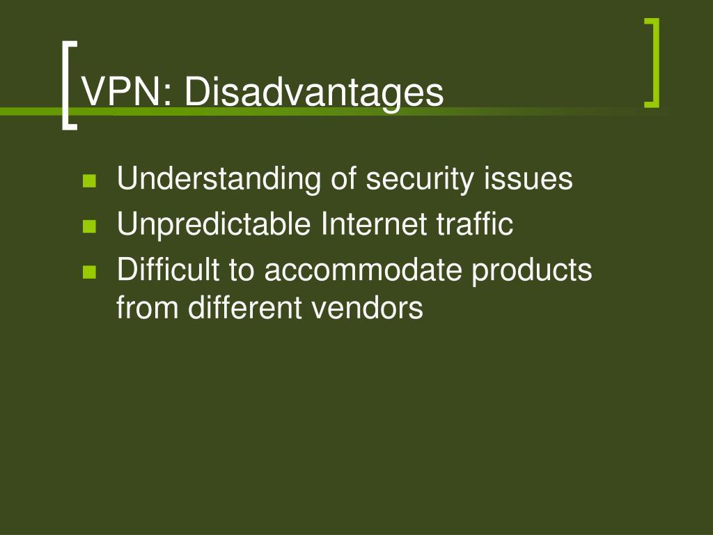 VPN: Disadvantages