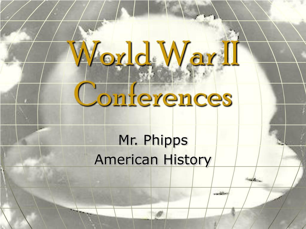 world war ii conferences l.