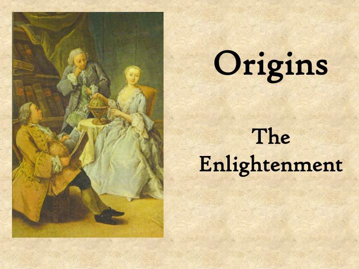 Origins the enlightenment