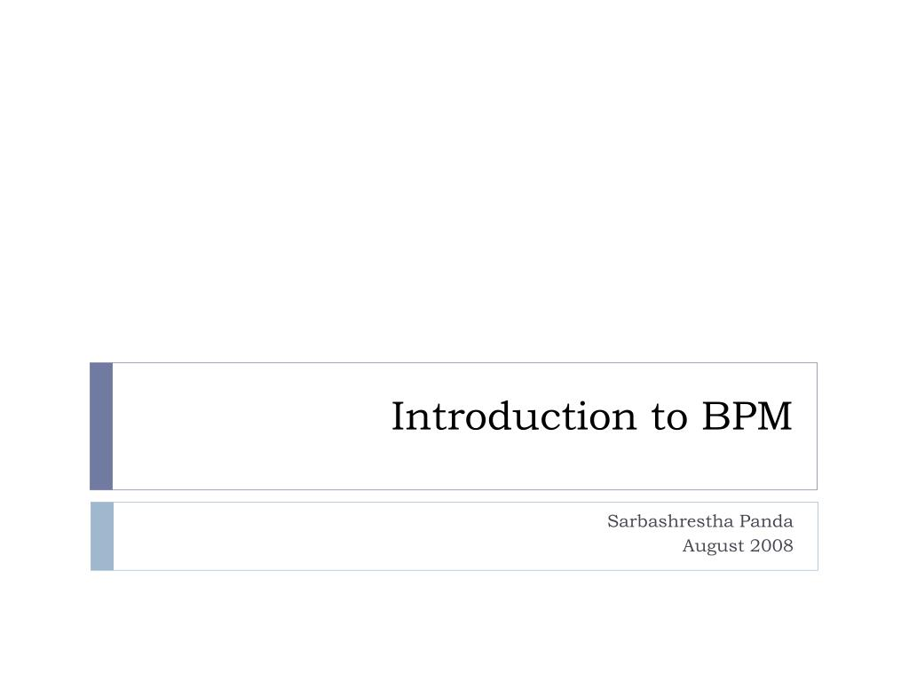 introduction to bpm l.