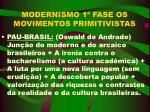 modernismo 1 fase os movimentos primitivistas