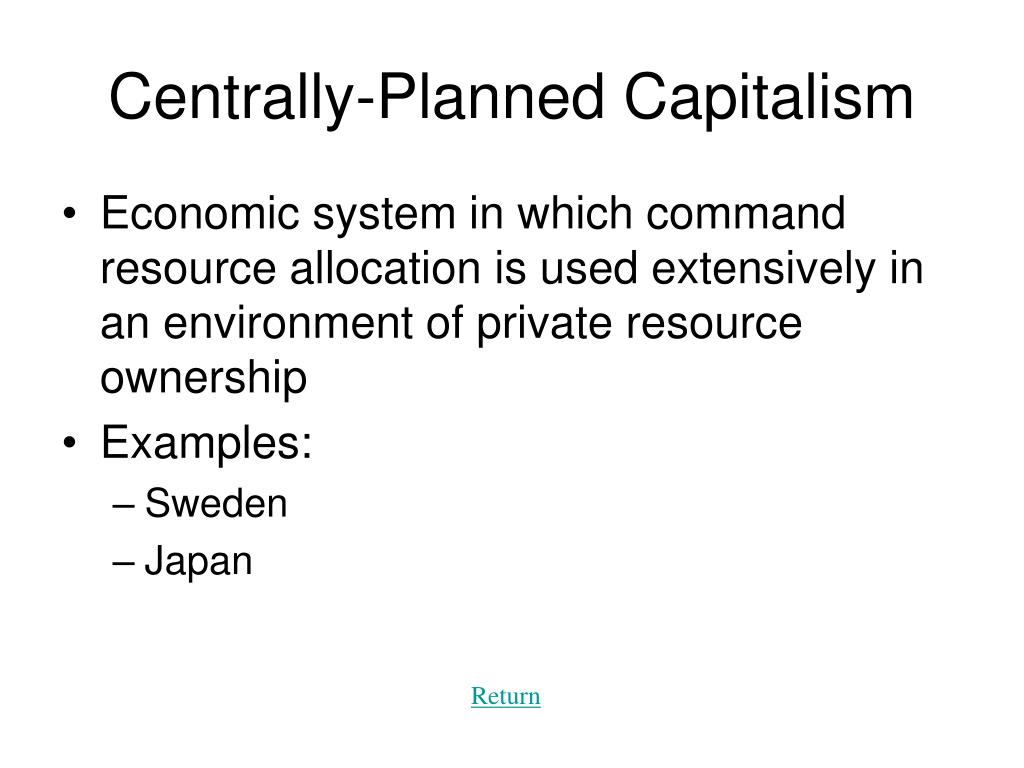 Centrally-Planned Capitalism