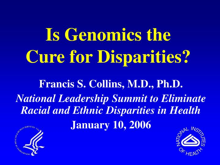 Is genomics the cure for disparities
