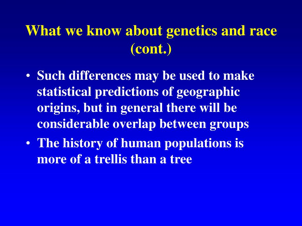 What we know about genetics and race (cont.)