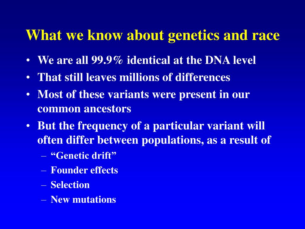 What we know about genetics and race