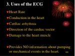 3 uses of the e c g