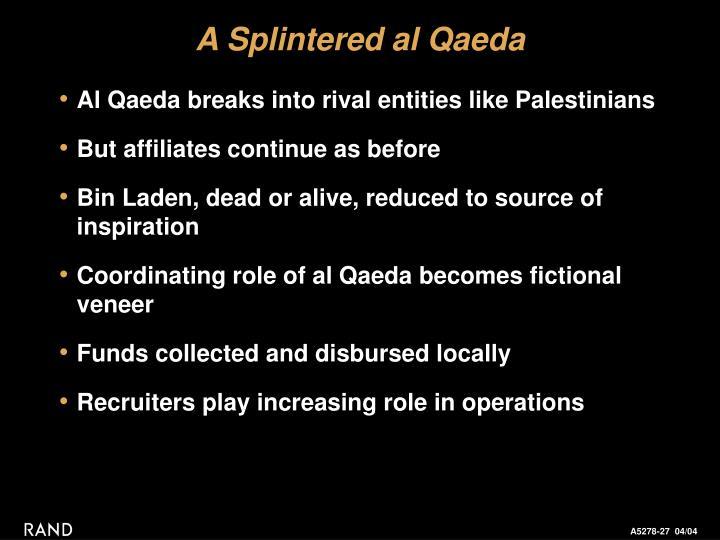 A Splintered al Qaeda