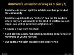america s invasion of iraq is a gift 1