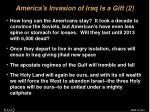 america s invasion of iraq is a gift 2
