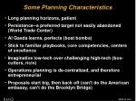 some planning characteristics