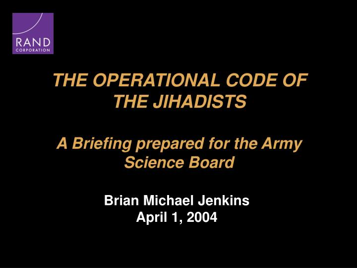 the operational code of the jihadists a briefing prepared for the army science board n.
