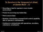to survive in the vanguard of jihad al qaeda must 1