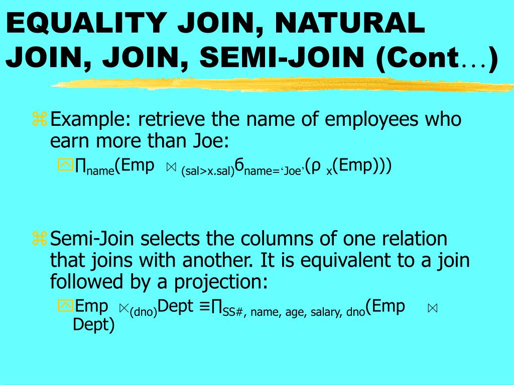 EQUALITY JOIN, NATURAL JOIN, JOIN, SEMI-JOIN (Cont