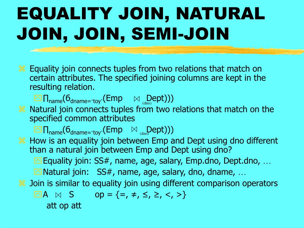 EQUALITY JOIN, NATURAL JOIN, JOIN, SEMI-JOIN