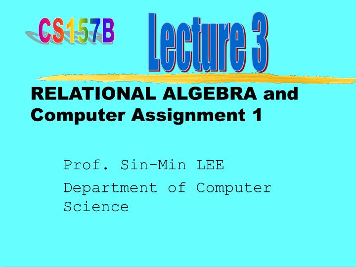 Relational algebra and computer assignment 1