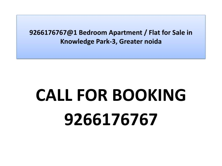 9266176767@1 bedroom apartment flat for sale in knowledge park 3 greater noida