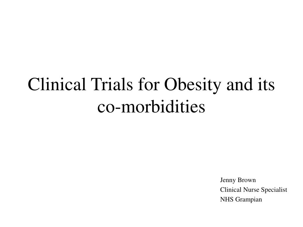 Clinical Trials for Obesity and its co-morbidities