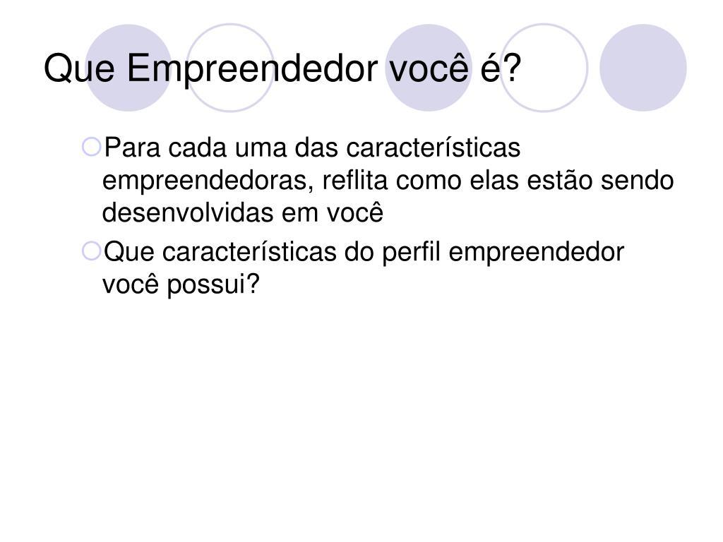 Que Empreendedor você é?
