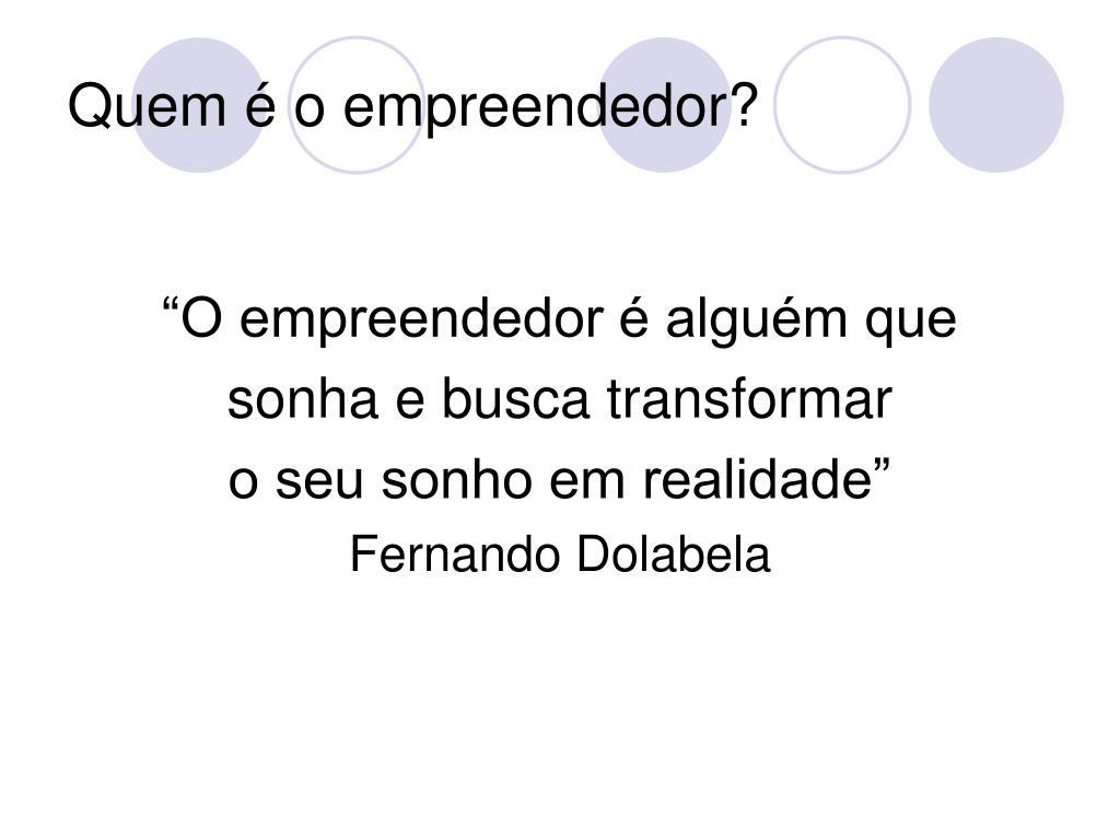Quem é o empreendedor?