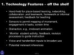 1 technology features off the shelf