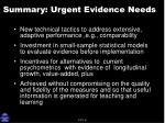 summary urgent evidence needs