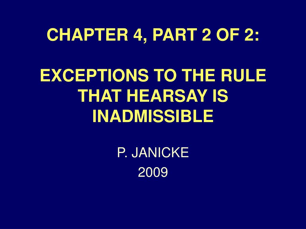 chapter 4 part 2 of 2 exceptions to the rule that hearsay is inadmissible l.