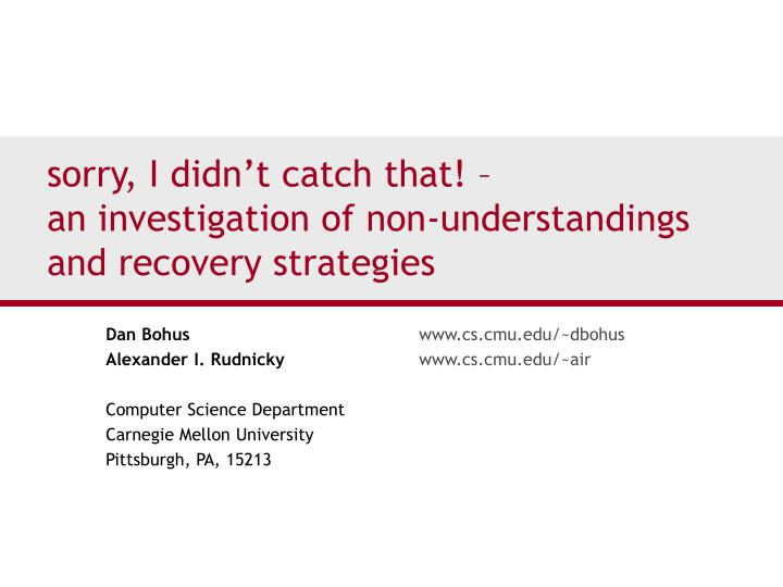Sorry i didn t catch that an investigation of non understandings and recovery strategies
