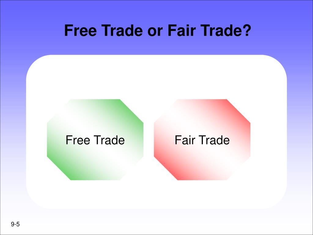 Free Trade or Fair Trade?