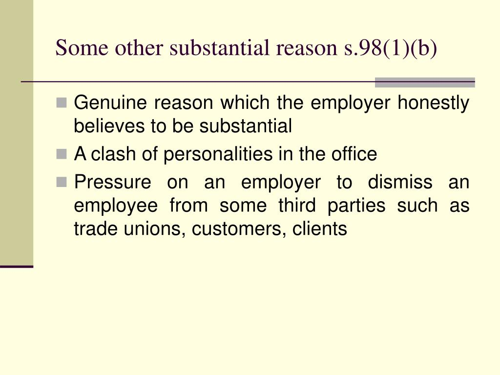 Some other substantial reason s.98(1)(b)