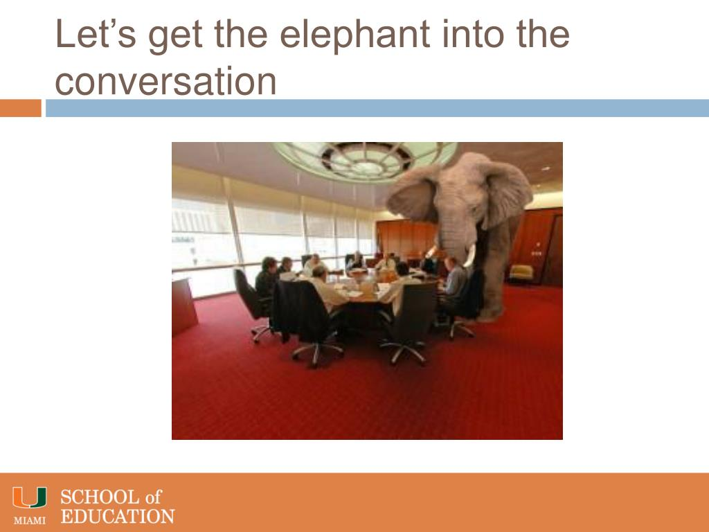 Let's get the elephant into the conversation