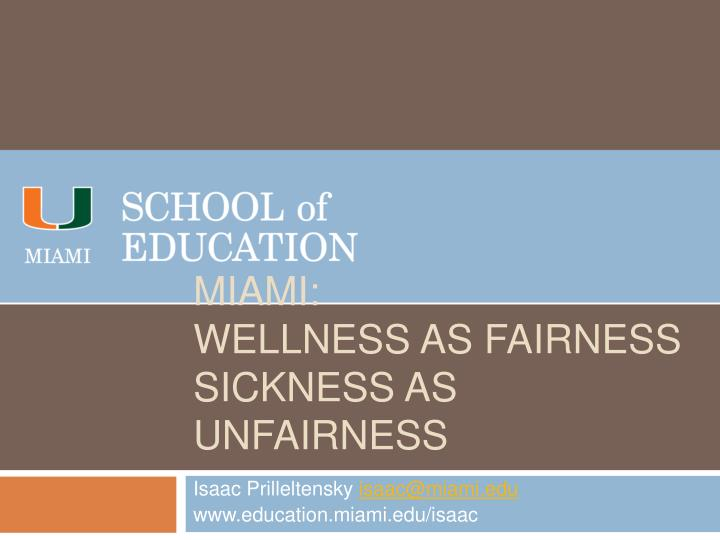 Miami wellness as fairness sickness as unfairness