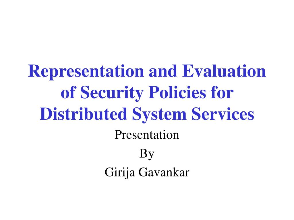 representation and evaluation of security policies for distributed system services l.