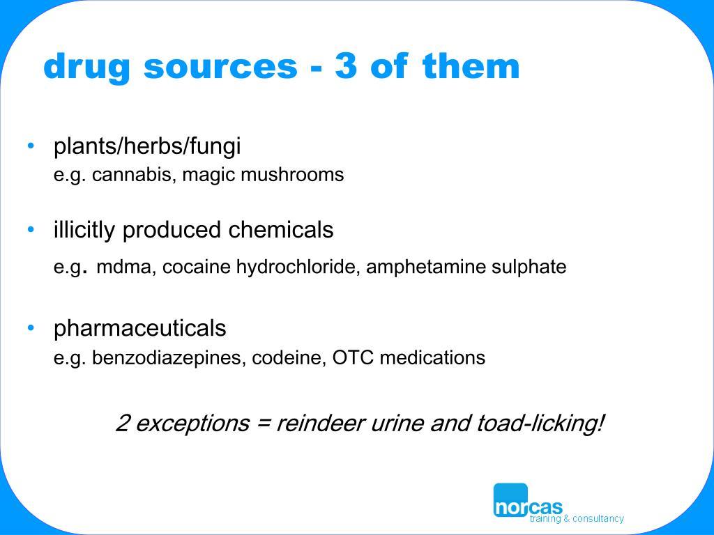 drug sources - 3 of them
