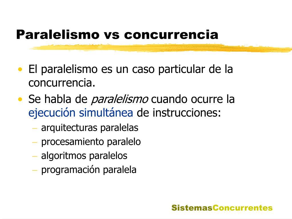 Paralelismo vs concurrencia