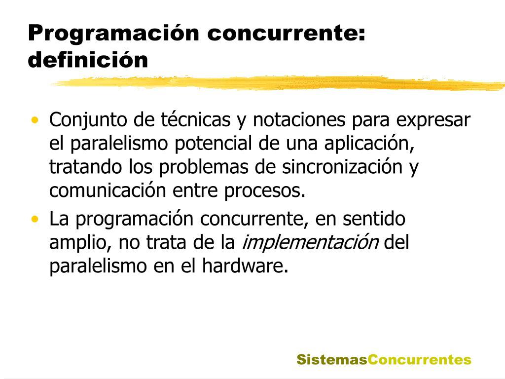 Programación concurrente: definición